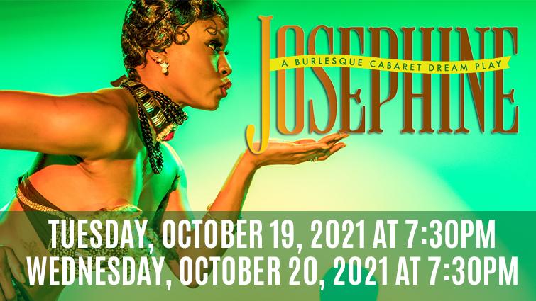 Josephine- A Burlesque Cabaret Dream Play