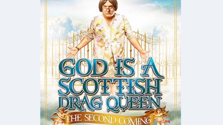 God Is A Scottish Drag Queen II: The Second Coming
