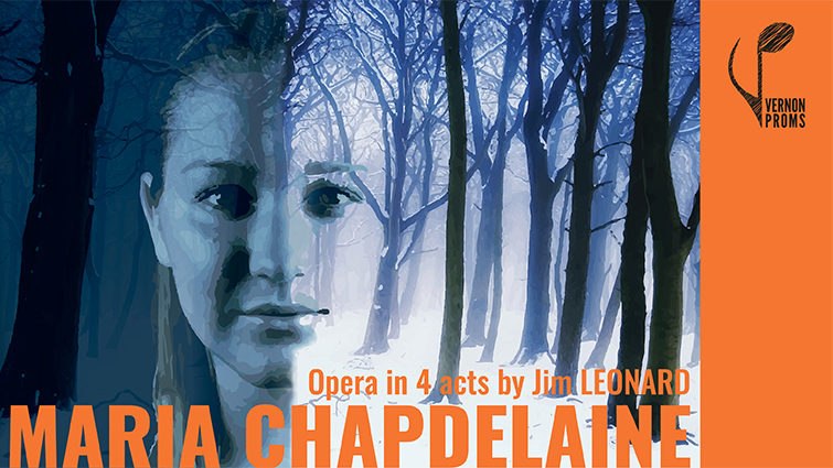 Maria Chapdelaine: Opera in 4 Acts, Sung in English