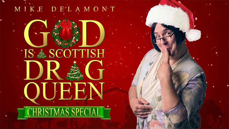 God is a Scottish Drag Queen Christmas Special