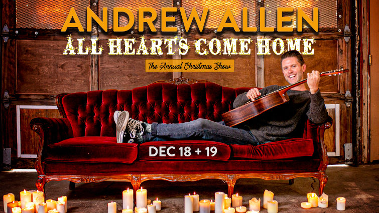 Andrew Allen 'All Hearts Come Home' Annual Christmas Show