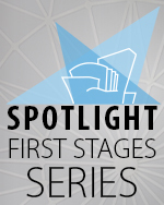 SPOTLIGHT First Stages Series