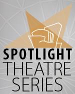 SPOTLIGHT Theatre Series